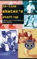 Show product details for In-Line Skater's Start-Up: A Beginner's Guide to In-Line Skating and Roller Hockey (Start-Up Sports series)