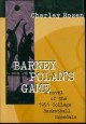 Show product details for Barney Polan's Game: A Novel of the 1951 College Basketball Scandals