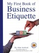 Show product details for My First Book of Business Etiquette (Executive Board Book)