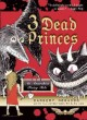 Show product details for 3 Dead Princes: An Anarchist Fairy Tale