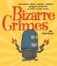 Show product details for Bizarre Crimes: Dastardly Deeds, Devious Schemes, Bumbling Burglars, & Other Foolish Felons
