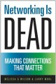 Show product details for Networking Is Dead: Making Connections That Matter
