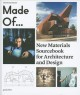 Show product details for Made OfÂ…: New Materials Sourcebook for Architecture and Design