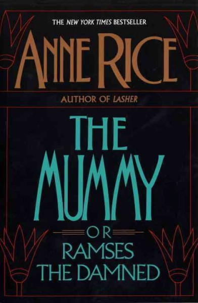 The mummy, or Ramses the damned