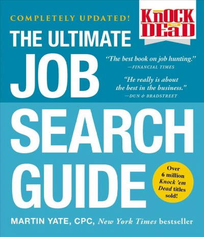 Knock em' dead : the ultimate job search guide