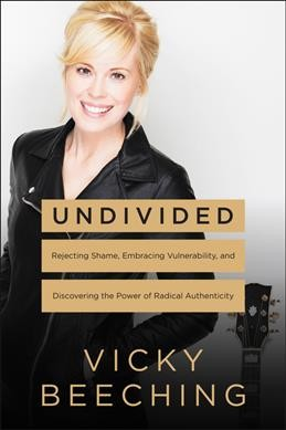 Undivided : coming out, becoming whole, and living free from shame