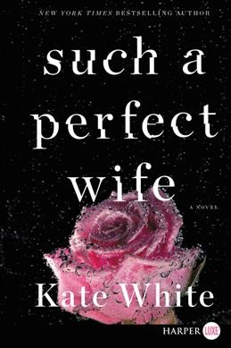 Such a Perfect Wife (large print)