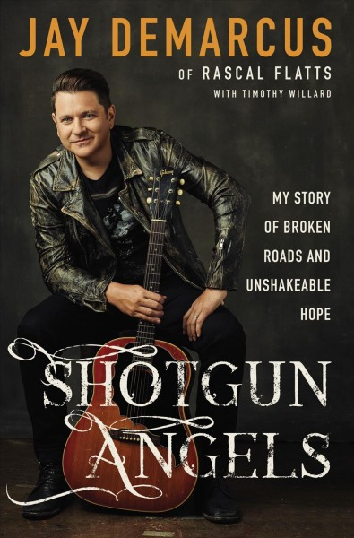 Shotgun angels : my story of broken roads and unshakeable hope