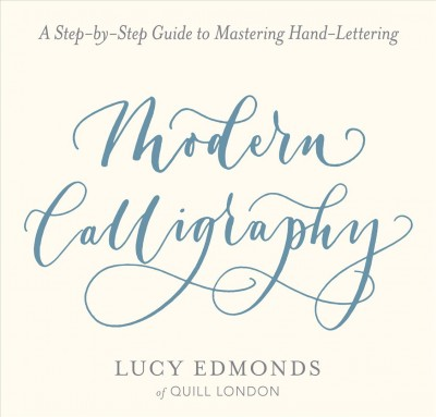 Modern calligraphy  A Step-by-step Guide to Mastering Hand-lettering