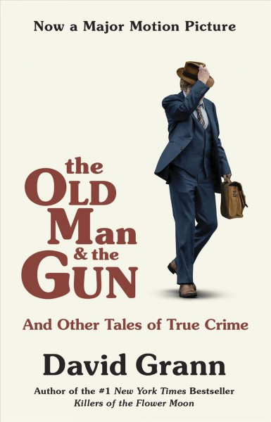 The old man and the gun : and other tales of true crime