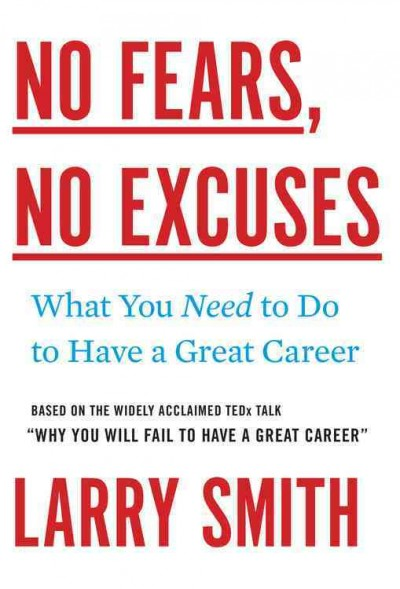 No fears, no excuses : what you need to do to have a great career