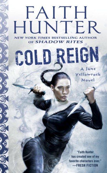 Cold reign : a Jane Yellowrock novel