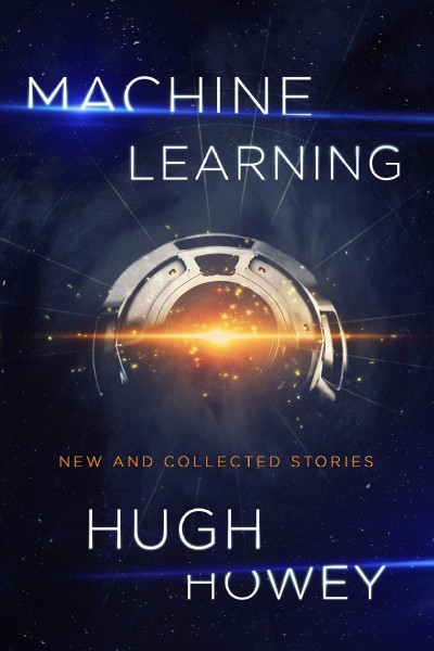 Machine learning : new and collected stories