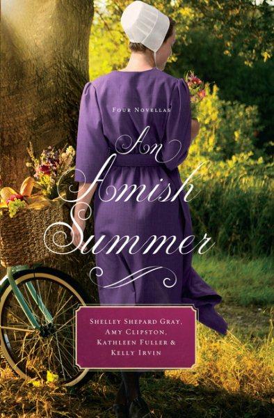 An Amish summer : four novellas (large print)