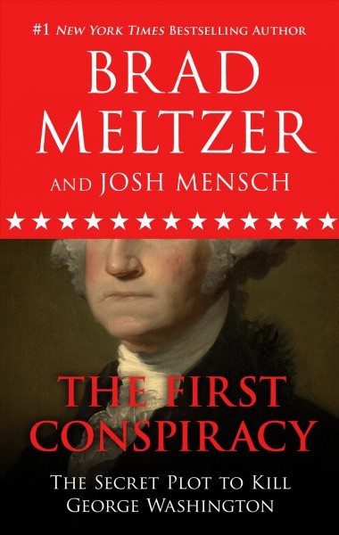 The first conspiracy : the secret plot to kill George Washington (large print)