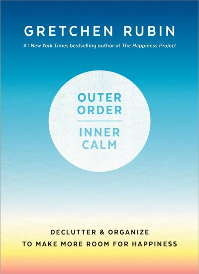 Outer Order Inner Calm : Declutter & Organize to Make More Room for Happiness (large print)