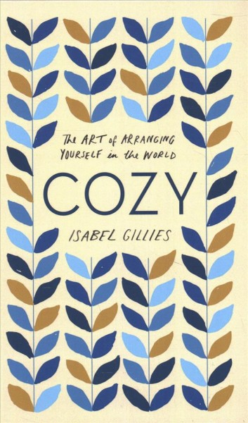 Cozy : the art of arranging yourself in the world (large print)