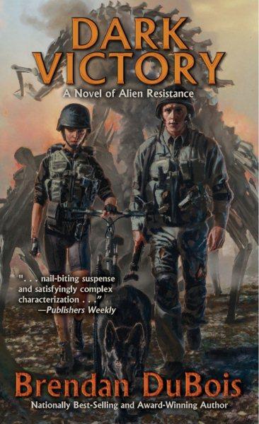 Dark victory : a novel of alien resistance