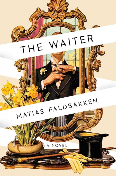 The waiter: a novel