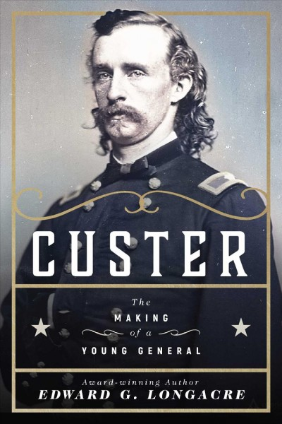 Custer : the making of a young general