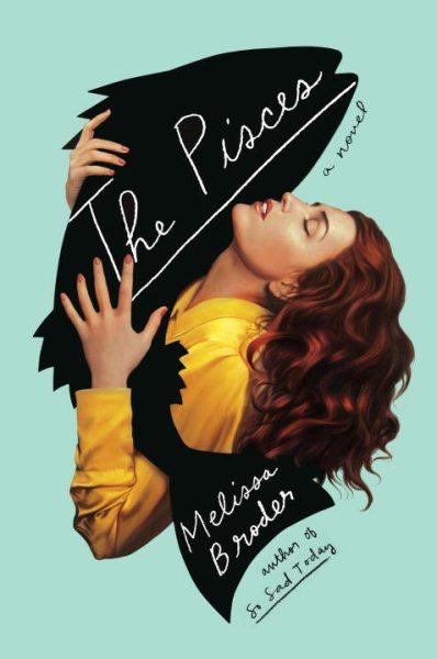 The pisces : a novel