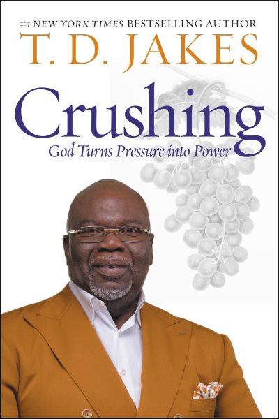 Crushing : God turns pressure into power Large print)