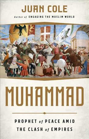 Muhammad, prophet of peace amid the clash of empires  Prophet of Peace Amid the Clash of Empires