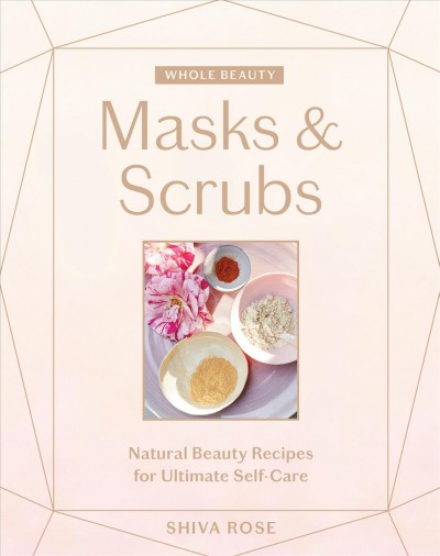 Whole beauty. Natural Beauty Recipes for Ultimate Self-Care