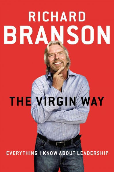 The Virgin way : everything I know about leadership