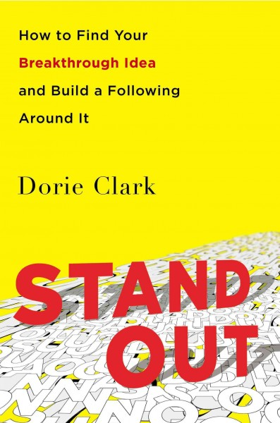 Stand out : how to find your breakthrough idea and build a following around it