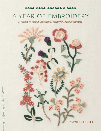 A year of embroidery : a month-to-month collection of motifs for seasonal stitching