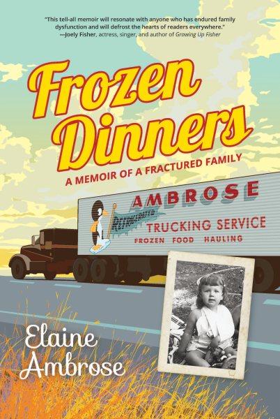 Frozen Dinners : A Memoir of a Fractured Family