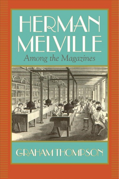 Herman Melville : among the magazines