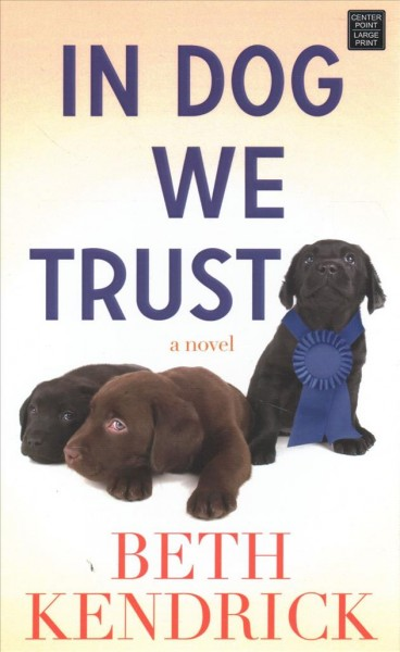 In dog we trust (large print)