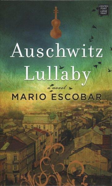 Auschwitz lullaby (large print)