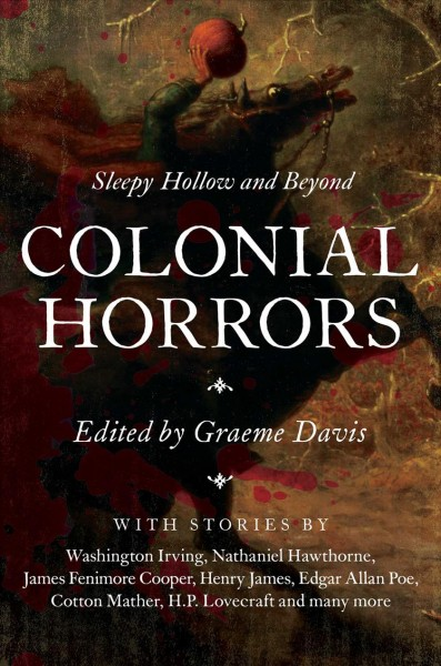 Colonial horrors : Sleepy Hollow and beyond