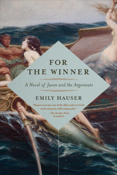 For the winner : a novel of Jason and the Argonauts
