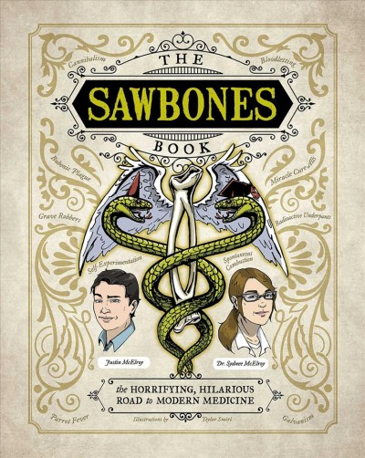 Sawbones : the horrifying, hiliarious road to modern medicine
