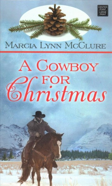 A cowboy for Christmas (large print)