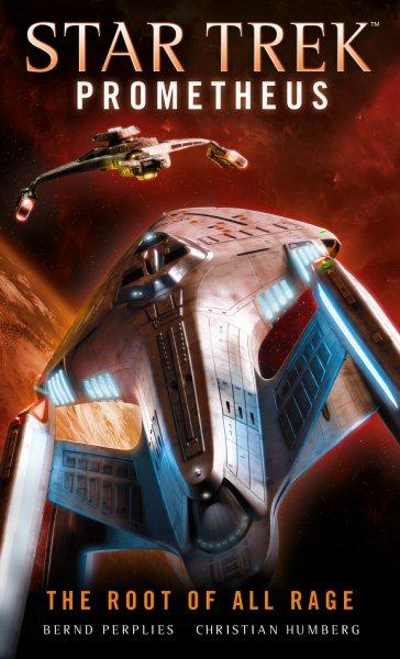 Star Trek  Prometheus : The root of all rage
