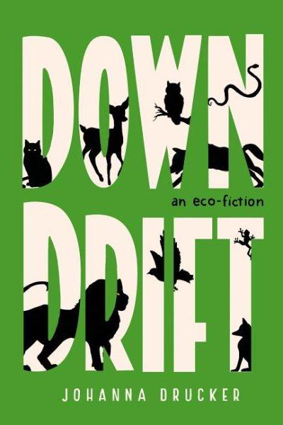 Downdrift : an eco-fiction