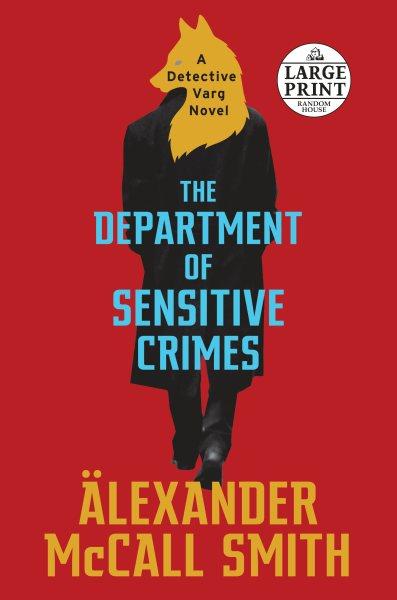 The Department of Sensitive Crimes : a Detective Varg novel (large print)