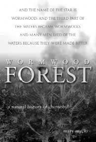 Cover image for Wormwood forest a natural history of Chernobyl
