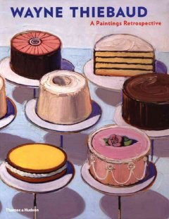 Cover image for Wayne Thiebaud : a paintings retrospective