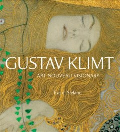 Cover image for Gustav Klimt : art nouveau visionary