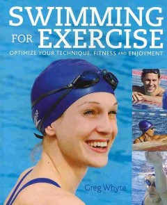 Cover image for Swimming for exercise : optimize your technique, fitness and enjoyment