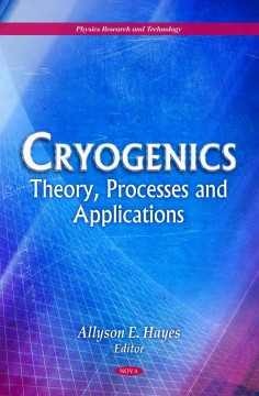 Cover image for Cryogenics theory, processes and applications