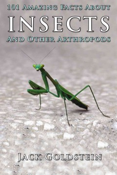 Cover image for 101 amazing facts about insects : ... and other arthropods