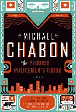 The-Yiddish-policemen's-union-:-a-novel