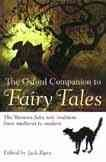 The Oxford companion to fairy tales : the Western fairy-tale tradition from Perrault to Pratchett / edited by Jack Zipes.